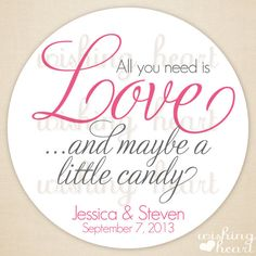 All You Need is Love and Maybe a Little Candy - #wedding favor stickers