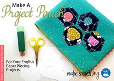 Sewing Tutorial: Make a Project Pouch for English Paper Piecing Supplies