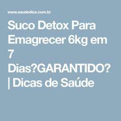 Suco Detox Para Emagrecer 6kg em 7 Dias【GARANTIDO】 | Dicas de Saúde