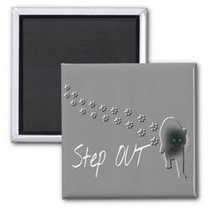 Step out/pet magnet
