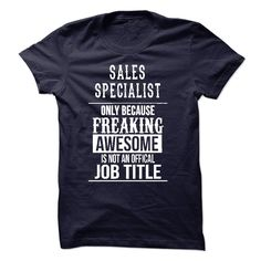 (Tshirt Cool T-Shirt) Sales Specialist T-Shirt  Shirts This Month  Sales Specialist only because freaking awesome is not an offical job title  Tshirt Guys Lady Hodie  SHARE and Get Discount Today Order now before we SELL OUT Today  Camping management specialist sales