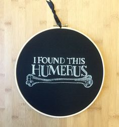 I found this Humerous - embroidery hoop art - gothic - alternative monochrome blackboard style - funny - anatomy - medical - bone