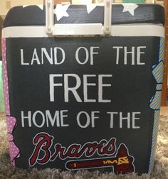 atlanta braves painted formal cooler...I sing this every time...