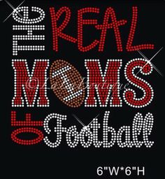 A personal favorite from my Etsy shop https://www.etsy.com/listing/264430207/football-mom-iron-on-hot-fix-rhinestone