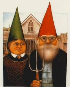 """American Gnomic - do I pin on """"American  Gothic"""" or """"Gnome-ista.""""  Oh, agony."""