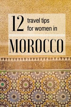 12 travel tips for females travelling to Morocco. How to stay safe in Morocco…