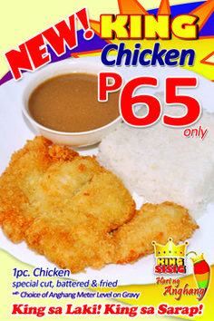 Hear Ye! Hear Ye! Hear Ye!  Announcing the newest and exciting chicken meal in town - KING CHICKEN.  King Chicken is boneless, battered and fried chicken fillet served with rice and gravy mixed with your choice of King Sisig's Anghang Meter Level sauce; Mild, Medium, Hot, Extra Hot and Super Hot. All for easy-on-the-pocket ₱65.   Come and visit the nearest King Sisig branch near you.