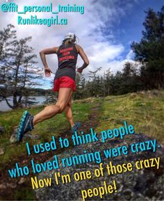 I used to think people who loved running were crazy. Now I'm one of those crazy people. Run Like A Girl, Just Run, Girls Be Like, Running Quotes, Running Motivation, Fitness Motivation Quotes, People Running, Girl Running, Trail Running