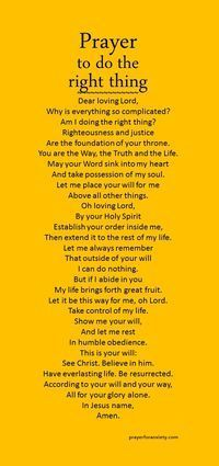 to do the right thing Not sure? This prayer to do the right thing helps you decide and put things in perspective. This prayer to do the right thing helps you decide and put things in perspective. Prayer Times, Prayer Scriptures, Bible Prayers, Faith Prayer, God Prayer, Prayer Quotes, Power Of Prayer, Bible Quotes, Qoutes