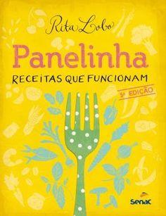 Panelinha - Receitas Que Funcionam - 5ª Ed. 2012