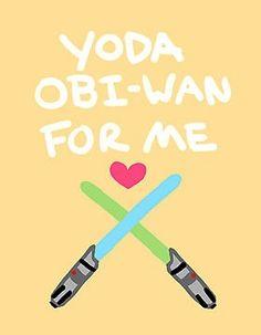 If only my valentine liked Star Wars. Yoda Obi-Wan For Me by Elise Jimenez wars Star Wars Love, Star War 3, Star Wars Art, My Funny Valentine, Valentine Cards, Valentines, Star Wars Puns, Love Quotes For Wedding, Nerd Love