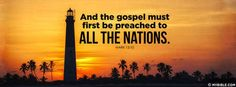 Mark 13:10 NKJV - The Gospel Must Be Preached. - Facebook Cover Photo