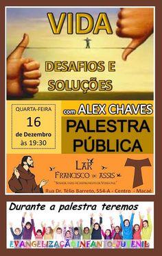 Lar Francisco de Assis Convida para a sua Palestra Pública – Macaé – RJ - http://www.agendaespiritabrasil.com.br/2015/12/16/17958/