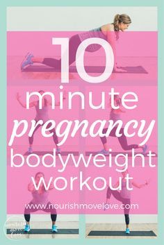 10 Minute Pregnancy Bodyweight Workout | www.nourishmovelove.com