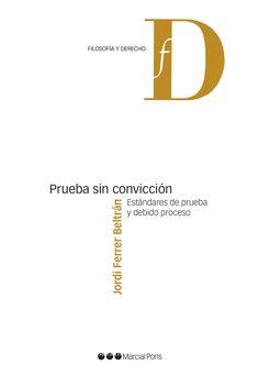Prueba sin convicción : estándares de prueba y debido proceso / Jordi Ferrer Beltrán Marcial Pons, 2021 Chart, Letters, Martial, Law, Libros, Letter, Lettering, Calligraphy