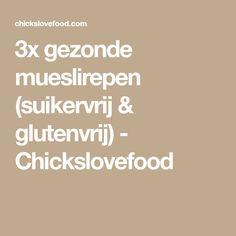 3x gezonde mueslirepen (suikervrij & glutenvrij) - Chickslovefood
