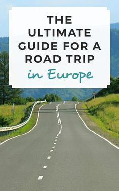 The ultimate guide for a road trip in Europe! / Sophie's Suitcase