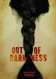 Out of the Darkness by Ashley Hope Perez