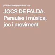 JOCS DE FALDA. Paraules i música, joc i moviment Skirts