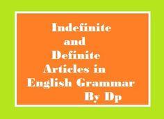 Indefinite and Definite Articles in English Grammar
