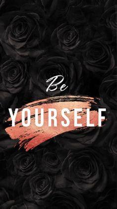 Be yourself // wallpaper, backgrounds - HunterTani Be your. - Be yourself // wallpaper, backgrounds – HunterTani Be yourself // wallpaper - Black Wallpaper Iphone, Phone Wallpaper Quotes, Quote Backgrounds, Cute Wallpaper Backgrounds, Tumblr Wallpaper, Wallpaper Wallpapers, Black Wallpaper For Girls, Wallpaper Ideas, Black Wallpapers Tumblr