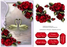 Serene Swans With Romantic Red Roses on Craftsuprint designed by Anne Lever - This lovely topper features two swans within a soft frame, embellished with gorgeous red roses. It has five greetings to choose from. The greetings are i love you, with love, happy anniversary, to my wife and birthday wishes.  - Now available for download!