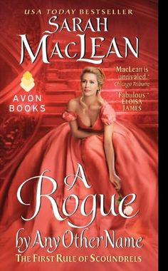 A Rogue by Any Other Name: The First Rule of Scoundrels. Loved it. Love the hero. 5 stars.