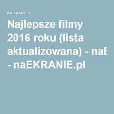 Najlepsze filmy 2016 roku (lista aktualizowana) -naEKRANIE.pl