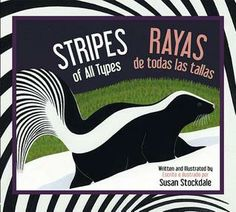 Kinder Spanish Refresher. In Stripes of All Types, author and illustrator Susan Stockdale brings to life a patterned parade of animals, showing young readers some of the many reasons stripes are found so often in nature. Bouncy, alliterative rhyme and simple phrases keep readers entertained, while a glossary at the back provides more in-depth information on each featured animal.