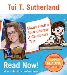 The eighth summer story is live on the Summer Reading Challenge website! Click through to read Always Pack a Solar Charger: A Cautionary Tale, by Tui Sutherland. scholastic.com/summer #summerreading