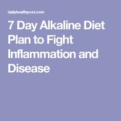 7 Day Alkaline Diet Plan to Fight Inflammation and Disease