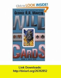 Wild Cards Volume Two Aces High (9780743479349) George R. R. Martin , ISBN-10: 0743479343  , ISBN-13: 978-0743479349 ,  , tutorials , pdf , ebook , torrent , downloads , rapidshare , filesonic , hotfile , megaupload , fileserve