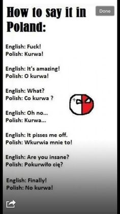 Seriously, people? We don't say every time 'kurwa'. It's rude....