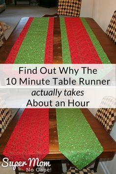 My number one sewing pet peeve are tutorials that say a project can be completed in an impossibly short amount of time. Find out why the 10 Minute Table Runner actually takes about an hour! #sewing #sewingtutuorial