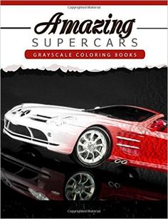 Amazon.com: Amazing Super Car: Grayscale coloring booksfor adults Anti-Stress Art Therapy for Busy People (Adult Coloring Books Series, grayscale fantasy coloring books) (9781534947542): Grayscale Publishing: Books