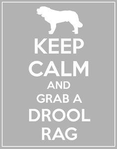 Keep Calm and Grab a Drool Rag