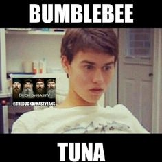 Duck dynasty.  John luke robertson. John luke after the dentist. Bumble bee tuna.