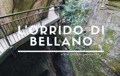 Orrido di Bellano: cos'è e come visitarlo