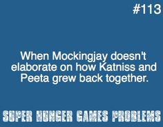 "SERIOUSLY...I couldn't figure out how the book would end in a paragraph after reading ""Peeta and I grew back together"""
