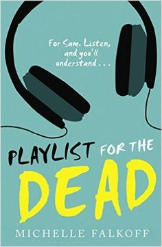 "Playlist for the Dead, by Michelle Falkoff""Here's what Sam knows: There was a party. There was a fight. The next morning, his best friend, Hayden, was dead. And all he left Sam was a playlist of. Books To Buy, I Love Books, Good Books, Books To Read, My Books, Blue Books, Reading Lists, Book Lists, 15 Year Old Boy"