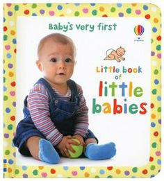 Baby's Very First Little Book of Little Babies $6.99