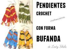"""Patrones Crochet: Pendientes """"bufanda"""" ideas bisuteria crochet"""