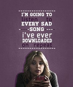 Hanna quote #PLL - I definitely have these days