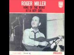 """Roger Miller - """"King Of The Road"""" (1964)  I think this is a timeless song that could be included in anyone's road trip soundtrack."""