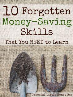 Check out these 10 Forgotten Money-Saving Skills on gracefullittlehoneybee.com