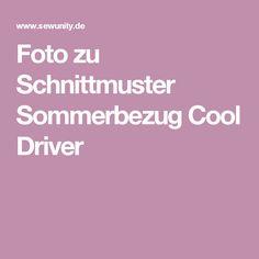 Foto zu Schnittmuster Sommerbezug Cool Driver