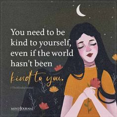 You Need To Be Kind To Yourself