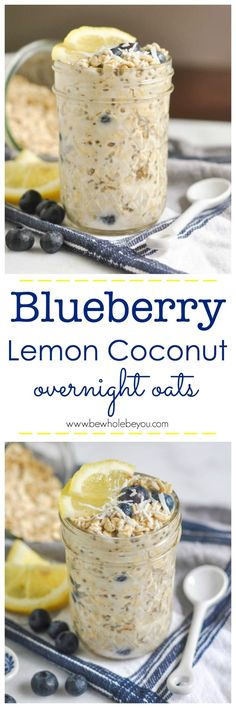 Blueberry Lemon Coconut Overnight Oats. Be Whole. Be You. (Healthy Recipes Cookies)