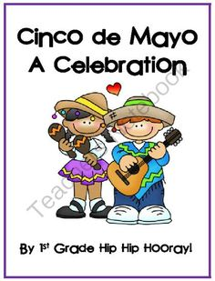 Cinco de Mayo...a great celebration! from First Grade Hip Hip Hooray on TeachersNotebook.com -  (6 pages)
