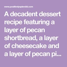 A decadent dessert recipe featuring a layer of pecan shortbread, a layer of cheesecake and a layer of pecan pie in every bite! Pecan Cheesecake Squares, Cheesecake Bars, 9x13 Baking Pan, Baking Pans, Butter Tarts, Pastry Blender, Dessert Recipes, Desserts, Corn Syrup